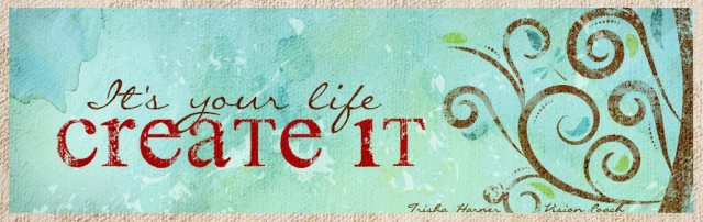 its your life create it