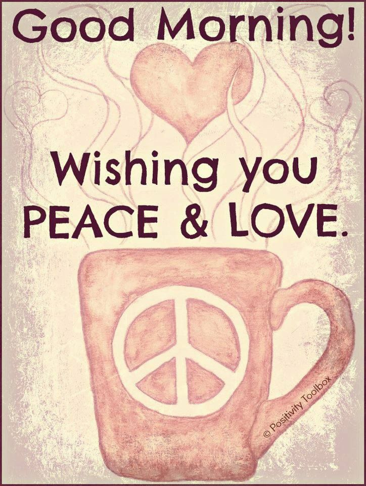 good morning coffee peace and love loving life